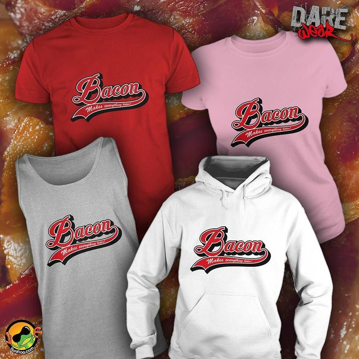 Bacon Makes Everything Better! Order Here  http://bit.ly/dwbacon  #unique #tshirt #fashion #sunfrogshirts  Link to stores in bio!