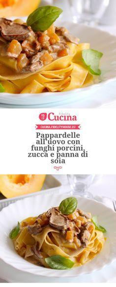 #Pappardelle all'uovo con #funghi porcini, #zucca e panna di #soia della nostra utente Giovanna. Unisciti alla nostra Community ed invia le tue ricette!
