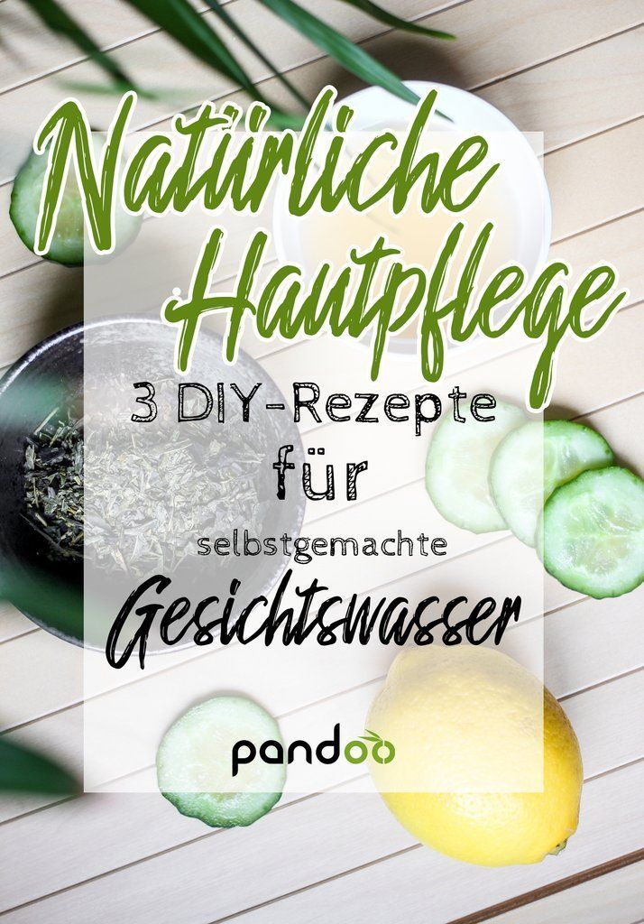 #self-made #face-water #sustainable #skin care #healthy  -  Hautpflege-Rezepte