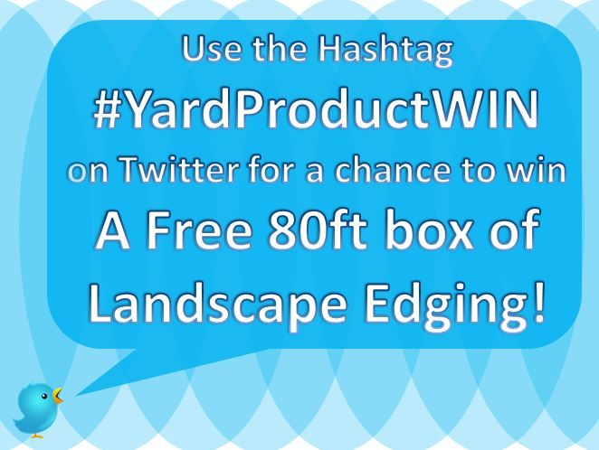 Use the Hashtag #YardProductWIN for a chance to #win a free box of 80ft landscape aluminum edging. #Contest ends March 31st, 2015! #promotion
