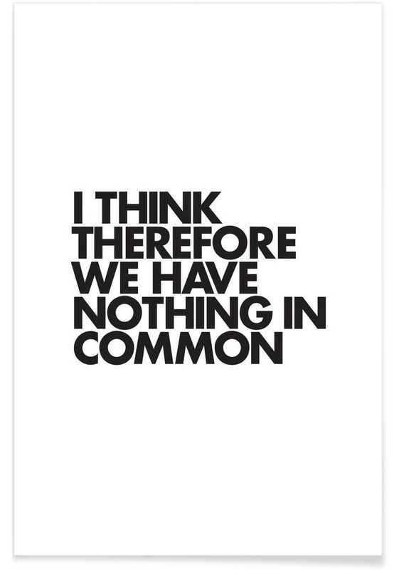 Nothing In Common as Premium Poster by WORDS BRAND™ | JUNIQE