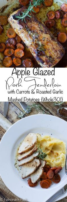 Apple glazed pork tenderloin is an easy weeknight meal that's full of flavor and healthy, too! Serve with carrots and roasted garlic mashed potatoes for the perfect fall meal.  {Whole30, Gluten-free, Dairy-free}