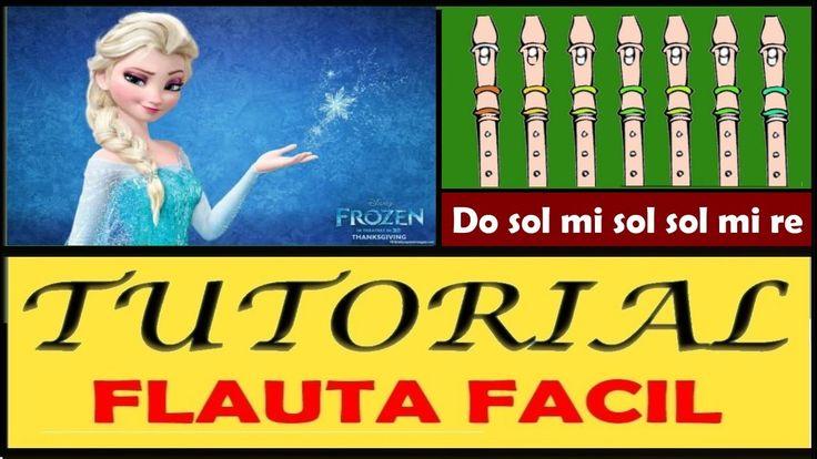 """Frozen - Let It Go - Libre Soy en Flauta """"Con Notas Explicadas"""" //FACÍL//"""