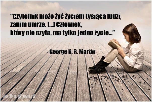 Czytelnik może żyć życiem tysiąca ludzi... #Martin-George, #Książki…