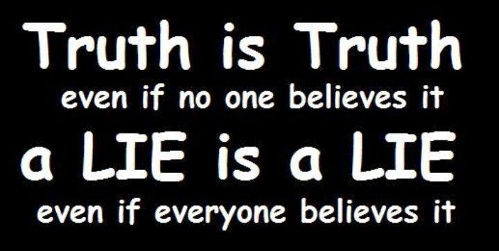 La verdad pertenece a un valor absoluto y, no permite medias tintas..., no te engañes.