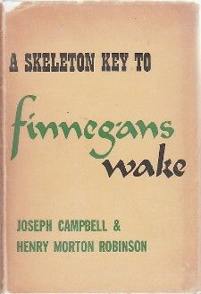 A Skeleton Key to Finnegans Wake by Joseph Campbell & Henry Morton Robinson