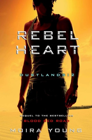 Rebel Heart (Dust Lands #2)  by Moira Young
