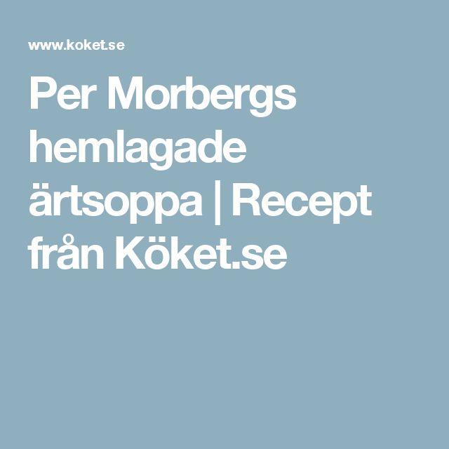 Per Morbergs hemlagade ärtsoppa | Recept från Köket.se