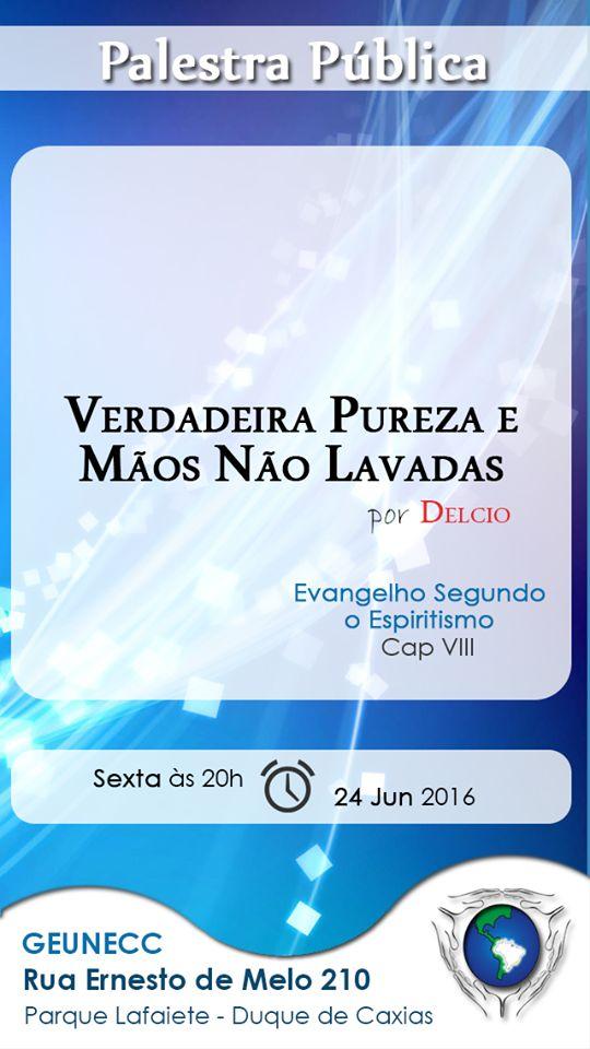 GEUNECC – Grupo Espírita Unidos em Caridade com Cristo Convida para a sua Palestra Pública - Duque de Caxias – RJ - http://www.agendaespiritabrasil.com.br/2016/06/24/geunecc-grupo-espirita-unidos-em-caridade-com-cristo-convida-para-sua-palestra-publica-duque-de-caxias-rj-12/