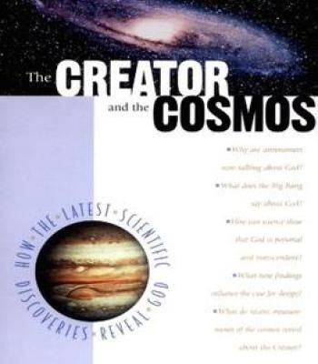 The Creator And The Cosmos: How The Latest Scientific Discoveries Reveal God PDF