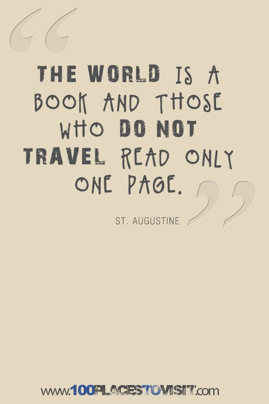 Travel Quote!   The world is a book!   You just have to open the pages and read!!       Aline ♥