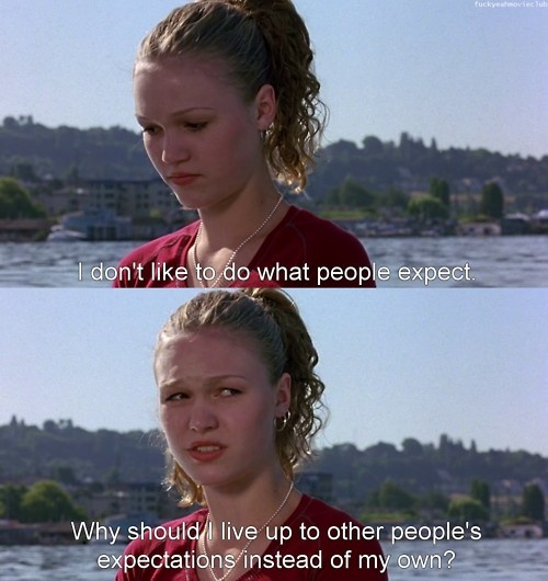 10 Things I Hate About You. Never seen this movie, but great quote