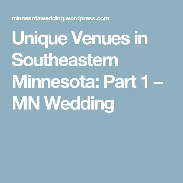Unique Venues in Southeastern Minnesota: Part 1 – MN Wedding