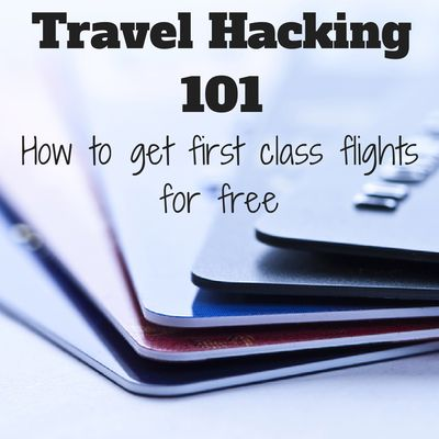 Travel hacking 101: How to fly first class for free
