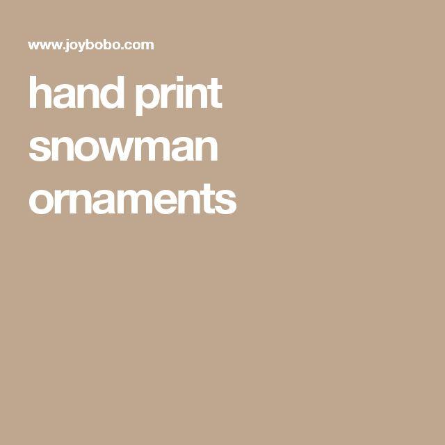 hand print snowman ornaments
