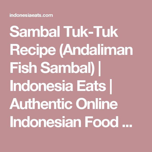 Sambal Tuk-Tuk Recipe (Andaliman Fish Sambal) | Indonesia Eats | Authentic Online Indonesian Food Recipes