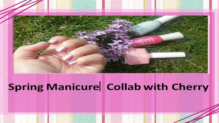 Spring Manicure▏Collab with Cherry