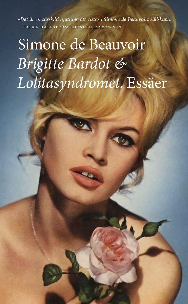 """Simone de Beauvoir """"Brigitte Bardot och Lolitasyndromet. Essäer"""" (Modernista, april 2013, POCKET). Översättning och efterord: Anna Petronella Fredlund."""