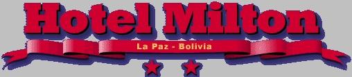 Hotel Milton - En la zona mas popular y centrica de La Paz - Bolivia