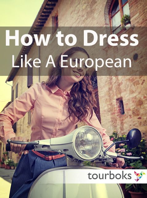 What makes a European looks like a European? Although there are no specifics of how to dress like a European, there are a few ideas most Europeans have in common when it comes to clothes. In this article Tourboks takes a look at 5 main attributes of a European style.