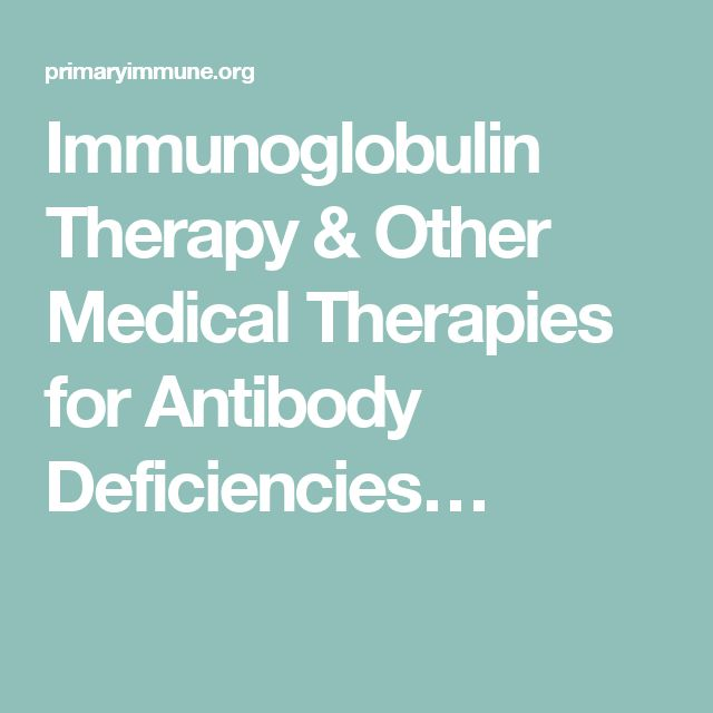 Immunoglobulin Therapy & Other Medical Therapies for Antibody Deficiencies…