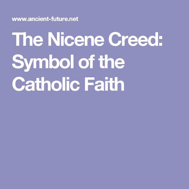 The Nicene Creed: Symbol of the Catholic Faith