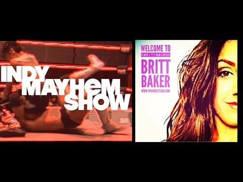 Indy Mayhem Show 82: Britt Baker  Britt Baker joins us as she talks her first match with International Wrestling Cartel, her training and more.  Michael Sorg (@sorgatron) and Eamon Paton (@eamon2please) talks Inspire Pro Wrestling, the launch of IndyWrestling.us, allowing fan videos of shows, and more!