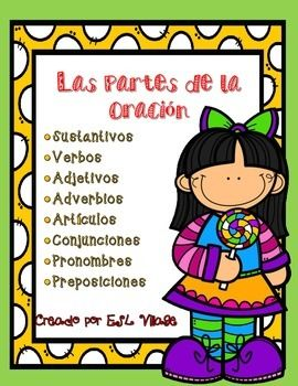 Spanish / Parts of Speech / Las Partes de la Oracin72 pages!This set has been designed to help students to understand and practice the eight basic parts of speech in Spanish: 1.nouns (sustantivos)2.verbs (verbos)3.adjectives (adjetivos)4.adverbs (adverbios)5.Articles (artculos)6.Conjunction (conjunciones)7.pronouns (pronombres)8.prepositions (preposiciones)