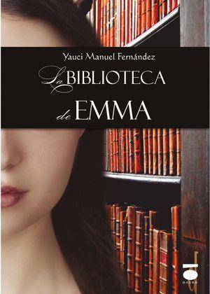 "Título: ""La Biblioteca de Emma"" (novela); Autor: Yauci Manuel Fernández; Url: http://www.yaucimfernandez.com/"