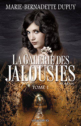 La Galerie des jalousies, tome 1 par Marie-Bernadette Dupuy