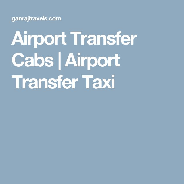 Airport Transfer Cabs   Airport Transfer Taxi