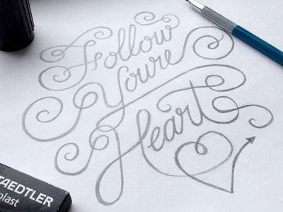 Follow youre heart