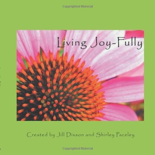 Living Joy-Fully by Shirley Paceley, http://www.amazon.com/dp/1452551774/ref=cm_sw_r_pi_dp_xakrrb12YHPXT