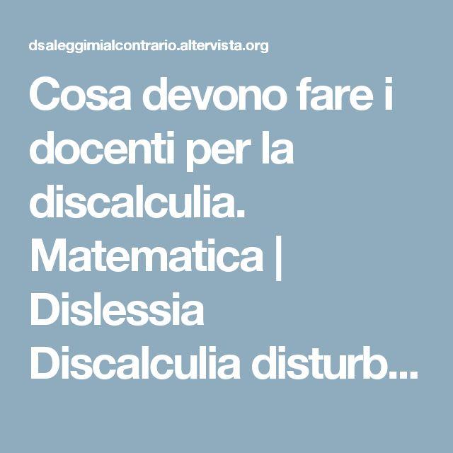 Cosa devono fare i docenti per la discalculia. Matematica | Dislessia Discalculia disturbi specifici apprendimento leggimi al contrario ASD