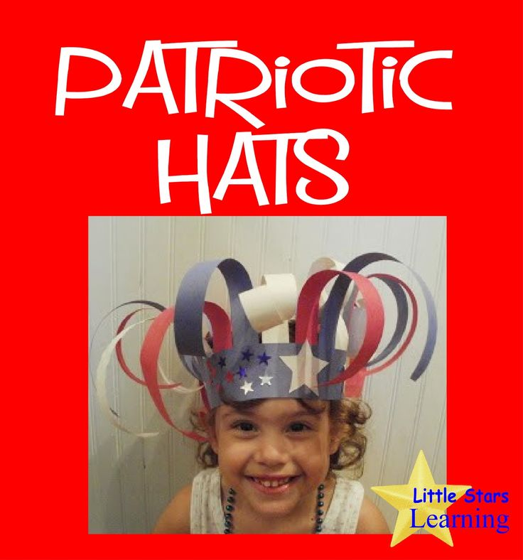 Little Stars Learning: Patriotic Preschool Hats for 4th of July, Flag Day, Memorial Day, Veteran's Day, President's Day. A fun cut and paste craft that works ABC patterning.