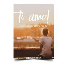 Ti amo, 5 Promesse di Dio per Te