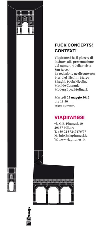 VIAPIRANESI presenta SAN ROCCO 04 / FUCK CONCEPTS! CONTEXT! http://www.sanrocco.info/news.html