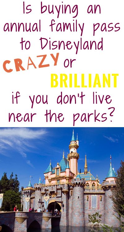 Thinking of Disneyland Family Annual Passes? It's a Deal! - Disney In The Desert