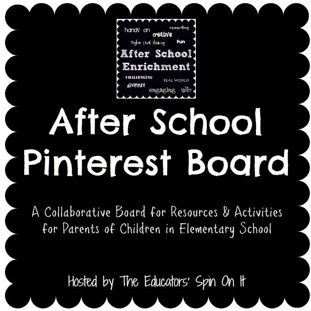 The Educators' Spin On It: Our After School Pinterest Board is Growing! {Link Up}