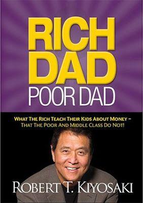 """Knowledge&tech blogs:  """"Rich Dad Poor Dad"""" by Robert Kiyosaki Rich Dad, ..."""