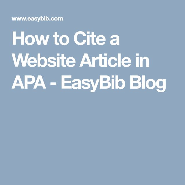 How to Cite a Website Article in APA EasyBib Blog Apa