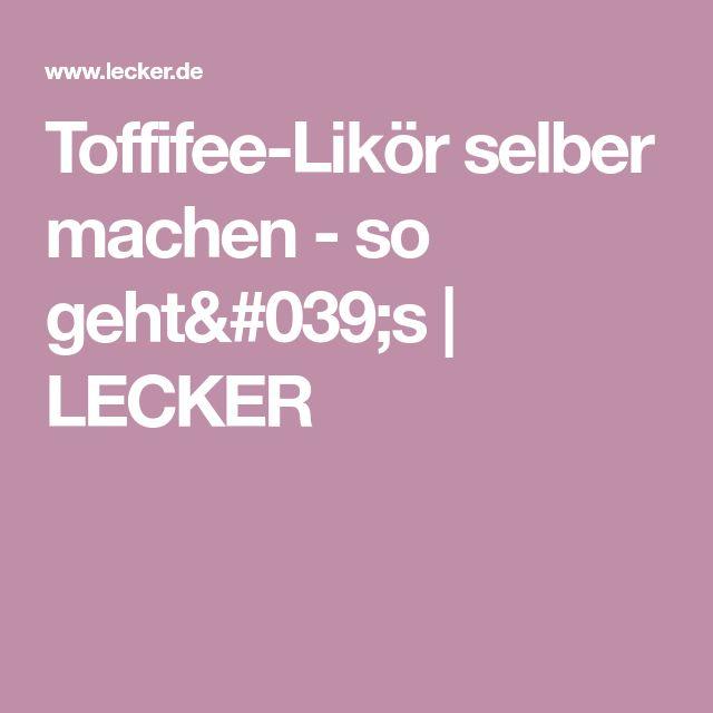 Toffifee-Likör selber machen - so geht's   LECKER