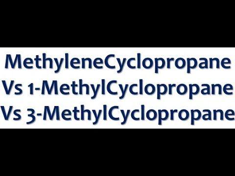 Stability of MethyleneCyclopropane Vs 1-MethylCyclopropane Vs 3-MethylCy...