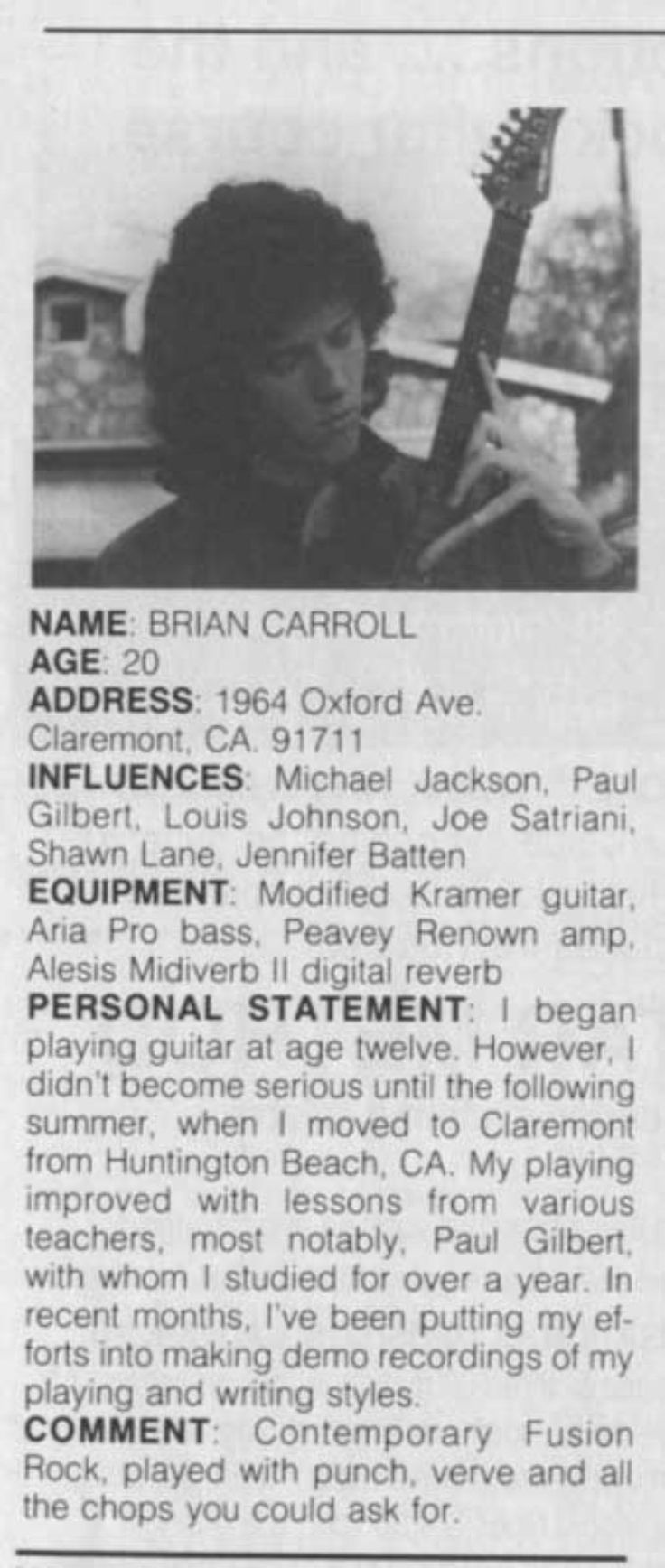 A young Brian Carroll pre Buckethead. I love his earnest background description and his slightly cocky confidence in his playing ability.