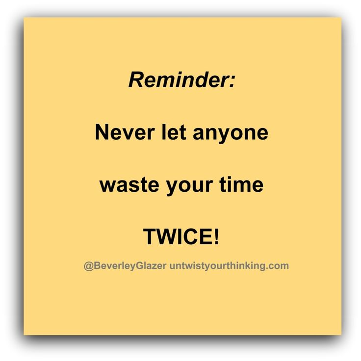 Never let anyone waste your time twice! #relationshipadvice #codependency #relationships