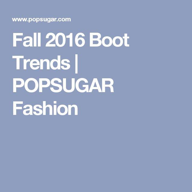 Fall 2016 Boot Trends   POPSUGAR Fashion
