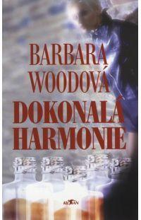 Dokonalá harmonie - Barbara Wood #alpress #barbarawood #román #harmonie #knihy