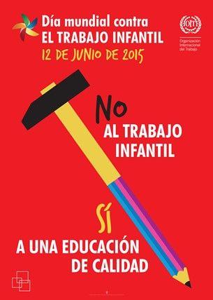 ¡NO al trabajo infantil – SÍ a una educación de calidad! Día mundial contra el trabajo infantil, 12 de junio de 2015 (IPEC)
