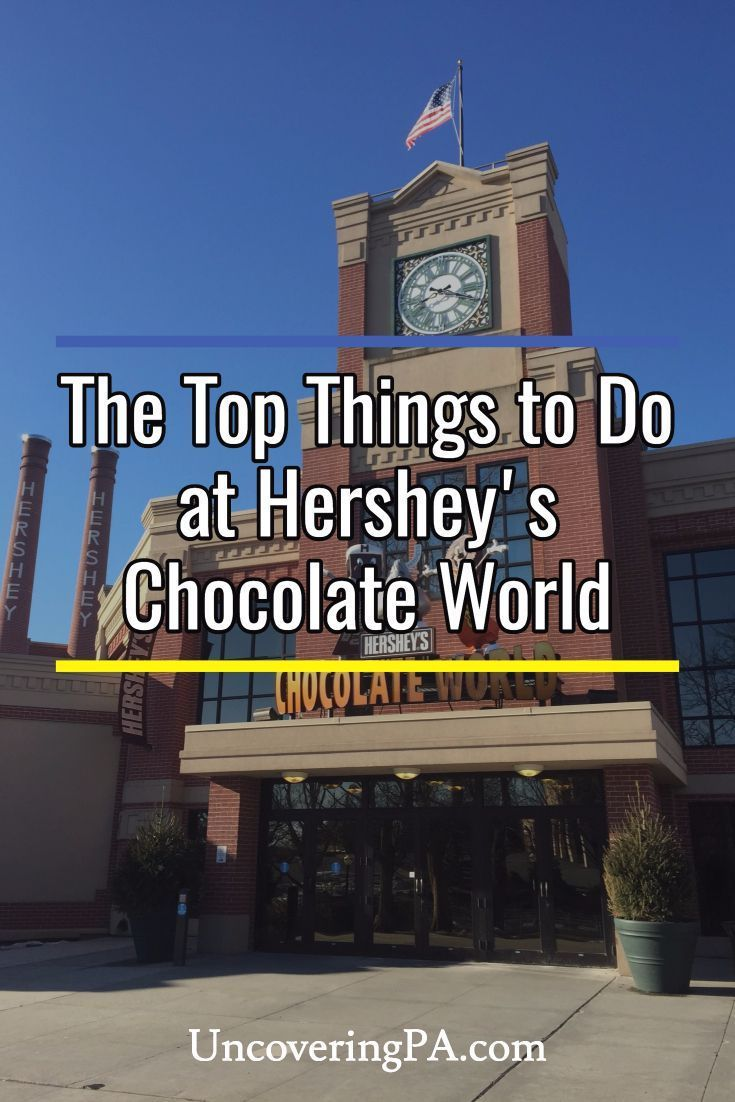 The top things to do at Hersheyu0027s