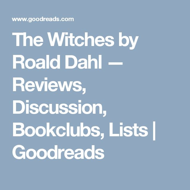 The Witches by Roald Dahl — Reviews, Discussion, Bookclubs, Lists | Goodreads